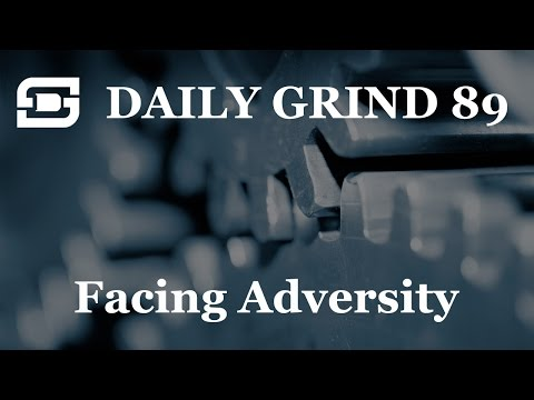 Deepwater Subsea | Daily Grind # 89 - Facing Adversity