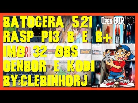 32gb Batocera 5 21 Image with Kodi and OpenBOR from ClebinhoRJ