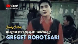 Dedy Pitak ~ GREGET BOBOTSARI [Official Music Video] Lagu Ngapak @dpstudioprod