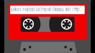 Kamaya Painters Outstream Original Mix) (1998)