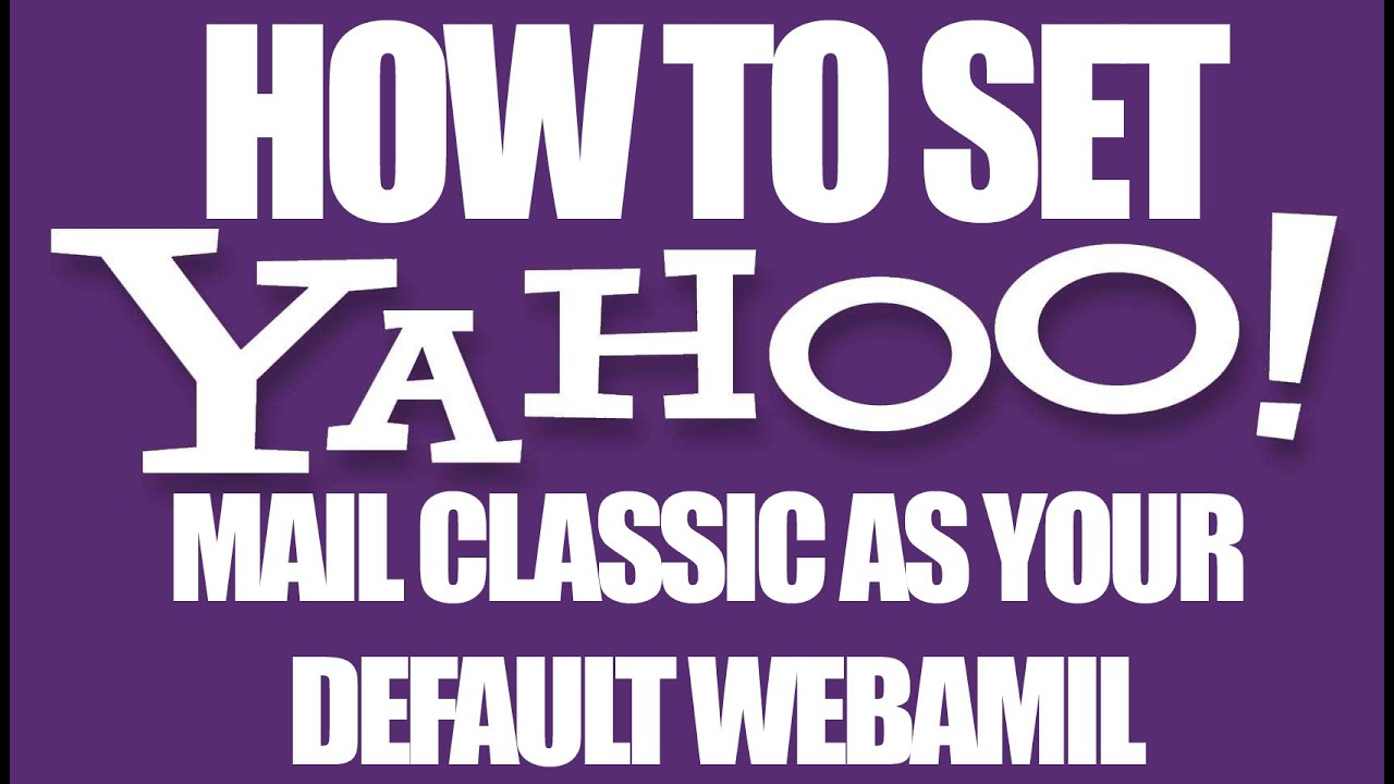 How To Get Classic Yahoo Mail (old Layout)  Yahoo Email Services