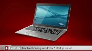 Toshiba How-To: Troubleshooting Windows 7 startup issues