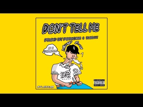 Chicago Serrg - Don't Tell Me [Prod. By Foreign & Hozay]