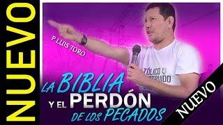 La Biblia y El perdón de los Pecados - Padre Luis Toro
