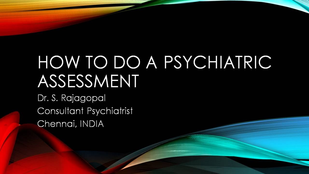 Psychiatry Lecture How To Do A Psychiatric Assessment Youtube