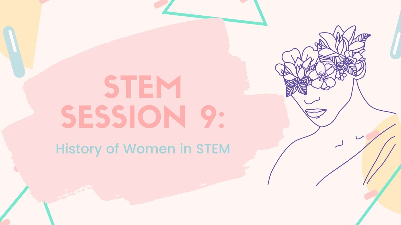 STEM Session 9 - History of Women in STEM
