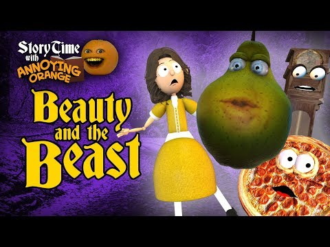 Annoying Orange - Storytime #9: Beauty and the Beast!