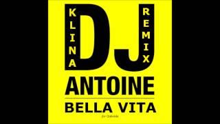dj antoine vs mad mark bella vita klina remix for gabriela