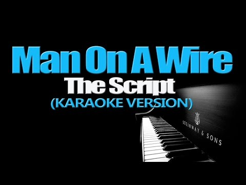 MAN ON A WIRE - The Script (KARAOKE VERSION)