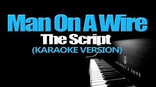 MAN ON A WIRE - The Script (KARAOKE VERSION)