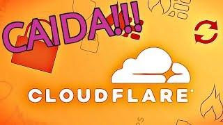 Caída de Cloudflare a nivel mundial!!! 😱