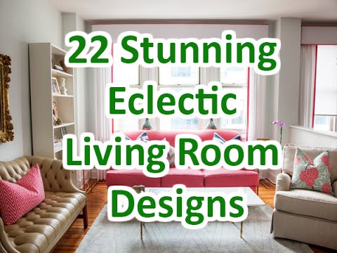22 Stunning Eclectic Living Room Designs - DecoNatic