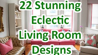 22 Stunning Eclectic Living Room Designs   Deconatic