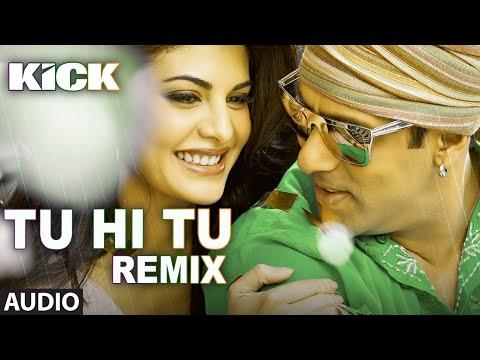 Tu Hi Tu - Remix   Kick   Salman Khan   Jacqueline Fernandez
