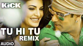 Tu Hi Tu - Remix | Kick | Salman Khan | Jacqueline Fernandez