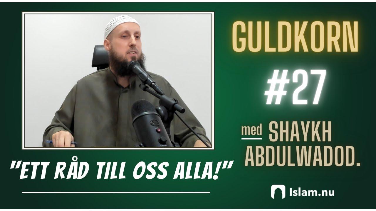 Ett råd till oss alla | Shaykh Abdulwadod Frank