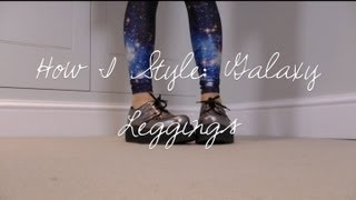 How I Style: Galaxy Leggings | sunbeamsjess