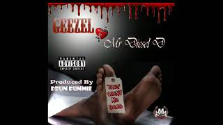 "Geezel & Mr. Diesel D-""They Want Me Dead"" (Prod. By Drum Dummie)"