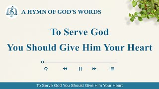 "2020 Christian Devotional Song | ""To Serve God You Should Give Him Your Heart"""
