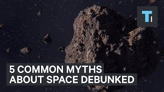 5 common myths about space debunked