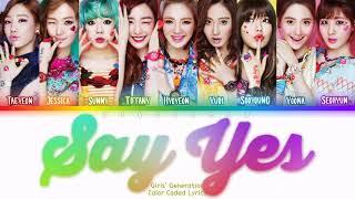 GIRLS' GENERATION (소녀시대) - Say Yes Lyrics (Han/Rom/Eng/Color Coded/Lyrics/가사)   bingsoosh