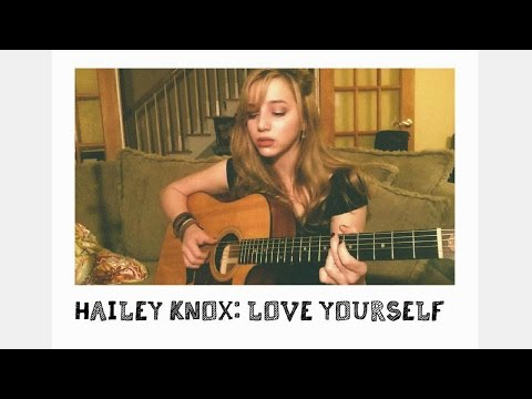 Love Yourself by Justin Bieber (Cover by Hailey Knox)