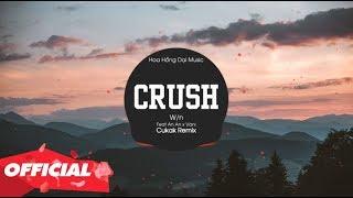 CRUSH - W/N x An An x Vani x Cukak Remix | Bản Nhạc TikTok 8D Gây Nghiện Hay Nhất 2019