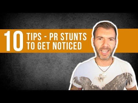 10 TIPS - PR STUNTS TO HELP GET NOTICED