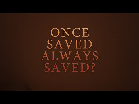 salvation once saved always saved tim conway youtube