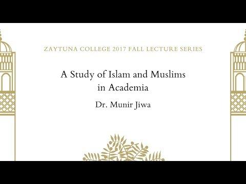 A Study of Islam and Muslims in Academia   Dr. Munir Jiwa