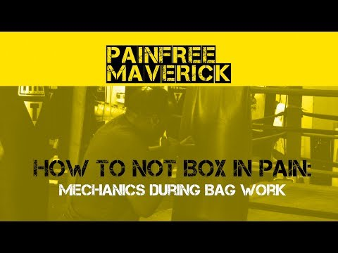 HOW TO NOT BOX IN PAIN  - Mechanics During Bag Work