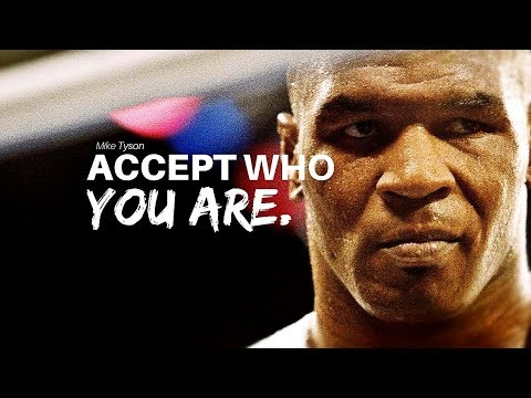 "Mike Tyson - ""ACCEPT WHO YOU ARE"" 