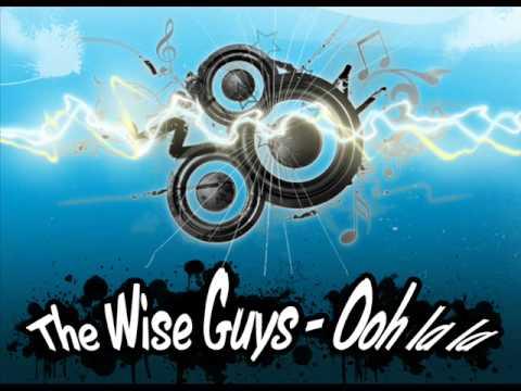 The Wise Guys- Ooh la la