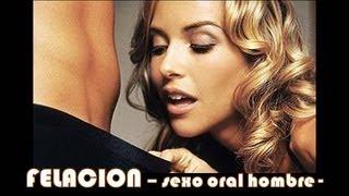 Repeat youtube video Felación - Sexo Oral Al Hombre - Silviad8a