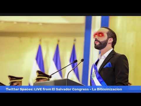 Twitter Spaces: LIVE from El Salvador Congress - La Bitcoinizacion