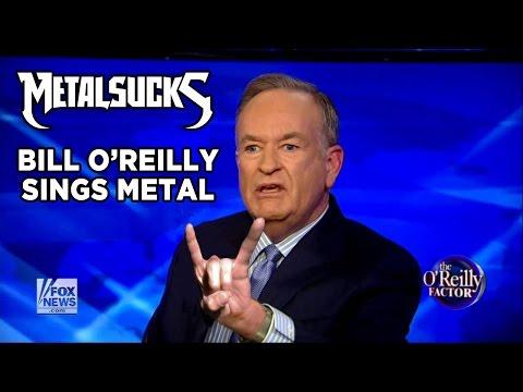 BILL O'REILLY Sings Metal