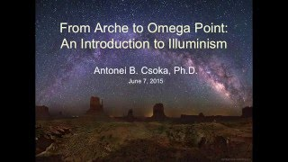 "Dr. Antonei B. Csoka, ""From Arche to Omega Point: An Introduction to Illuminism""."