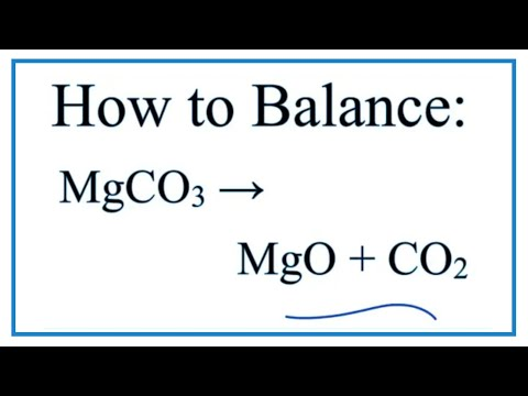 How To Balance MgCO3 = MgO + CO2 (Decomposition Of Magnesium Carbonate)