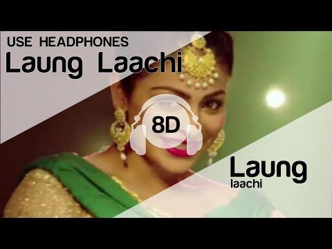 Laung Laachi 8D AUDIO Song (High Quality) 🎧