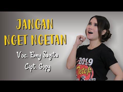 JANGAN NGET NGETAN - ENY SAGITA [OFFICIAL]