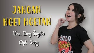 ... [hd] artist : eny sagita title jangan nget ngetan songwritter gopy label eny's production kunjungi juga vide...