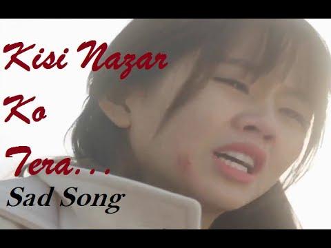 kisi Nazar Ko Tera| Female| Sad Song| Korean  Mixed| Sonu Kakkar