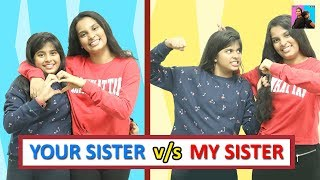 YOUR Sister vs MY Sister - Types of Sisters l Funny Videos  l ayu and anu twin sisters