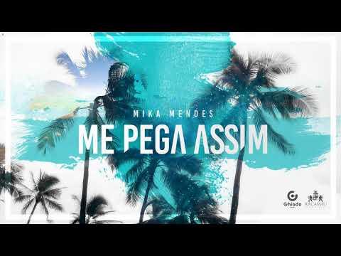 Mika Mendes - Me Pega Assim  Prod Mr Marley