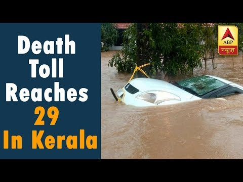 Twarit Mukhya: Kerala Floods: Death Toll Reaches 29   ABP News
