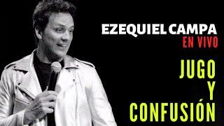 JUGO Y CONFUSIÓN. EZEQUIEL CAMPA EN VIVO!!!