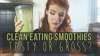 clean eating smoothies tasty or gross