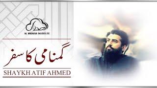 Gumnami ka Safar | Motivational Session by Shaykh Atif Ahmed | Al Midrar Institute