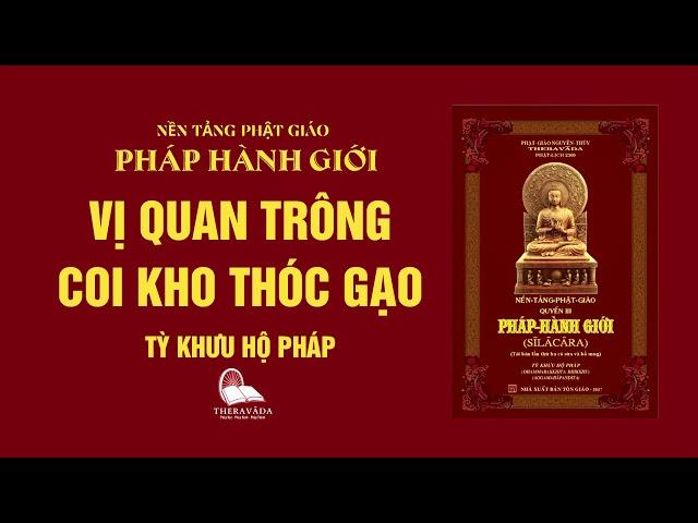 22. Vị Quan Trông Coi Kho Thóc Gạo - Tỳ Khưu Hộ Pháp - PHÁP HÀNH GIỚI