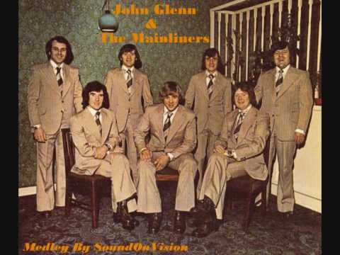 John Glenn & The Mainliners ~ Medley 1975-77